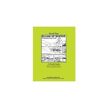 Learning Links/Novel-Ties Elijah of Buxton: A Novel-Ties Study Guide Language Arts Workbook, Grade 4 - Grade 7 [Enhanced eBook]