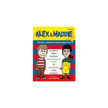 Marco Products Inc. Alex and Maddie: Life-Skill Lessons Through Role-Play Workbook, Grade 2 - Grade 5 [eBook]