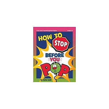 Marco Products Inc. How to Stop Before You Pop Character & Social Skills Workbook, Grade 3 - Grade 5 [eBook]