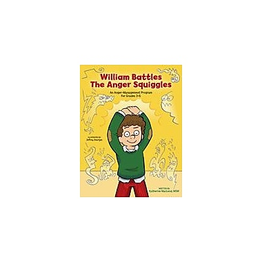 Marco Products Inc. William Battles the Anger Squiggles Character & Social Skills Workbook, Grade 3 - Grade 6 [eBook]