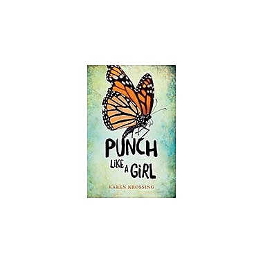 Orca Book Publishers Punch Like A Girl Reading & Writing Workbook, Grade 9 - Grade 12 [eBook]