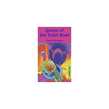 Orca Book Publishers Queen of the Toilet Bowl Reading & Writing Workbook, Grade 6 - Grade 9 [eBook]