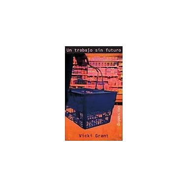 Orca Book Publishers Un Trabajo Sin Futuro Language Arts Workbook, Grade 7 - Grade 12 [eBook]