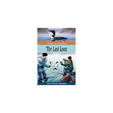 Orca Book Publishers The Last Loon Language Arts Workbook, Grade 3 - Grade 6 [eBook]
