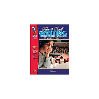 On The Mark Press How to Teach Writing Through Reading Classics Language Arts Workbook, Grade 7 - Grade 9 [eBook]