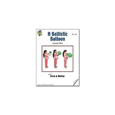 On The Mark Press A Ballistic Balloon Lesson Plan Science Workbook, Grade 1 - Grade 3 [eBook]