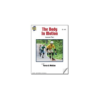 On The Mark Press The Body In Motion Lesson Plan Science Workbook, Grade 4 - Grade 6 [eBook]