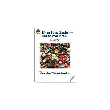On The Mark Press When Does Waste Cause Problems? Lesson Plan Science Workbook, Grade 5 - Grade 8 [eBook]