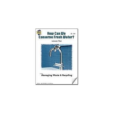 On The Mark Press How Can We Conserve Fresh Water? Lesson Plan Science Workbook, Grade 5 - Grade 8 [eBook]