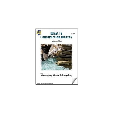 On The Mark Press What Is Construction Waste? Lesson Plan Science Workbook, Grade 5 - Grade 8 [eBook]