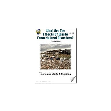 On The Mark Press What Are the Effects of Waste From Natural Disasters? Lesson Plan Science Workbook, Grade 5 - Grade 8 [eBook]