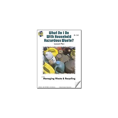 On The Mark Press What Do I Do With Household Hazardous Waste? Lesson Plan Science Workbook, Grade 5 - Grade 8 [eBook]