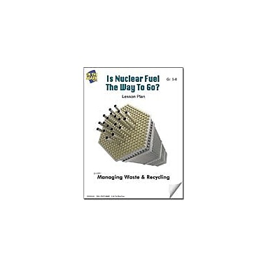 On The Mark Press Is Nuclear Fuel the Way to Go? Lesson Plan Science Workbook, Grade 5 - Grade 8 [eBook]