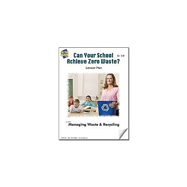 On The Mark Press Can Your School Achieve Zero Waste? Lesson Plan Science Workbook, Grade 5 - Grade 8 [eBook]