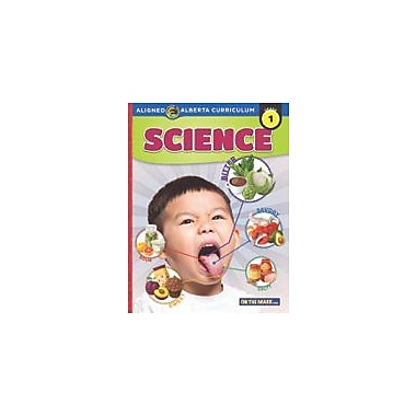 On The Mark Press Grade 1 Science, Aligned to Alberta Curriculum Science Workbook, Grade 1 [eBook]