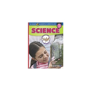 On The Mark Press Grade 2 Science, Aligned to Alberta Curriculum Science Workbook, Grade 2 [Enhanced eBook]