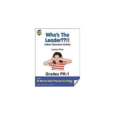 On The Mark Press Who's the Leader??!! Lesson Plan Physical Education Workbook, Kindergarten - Grade 8 [eBook]