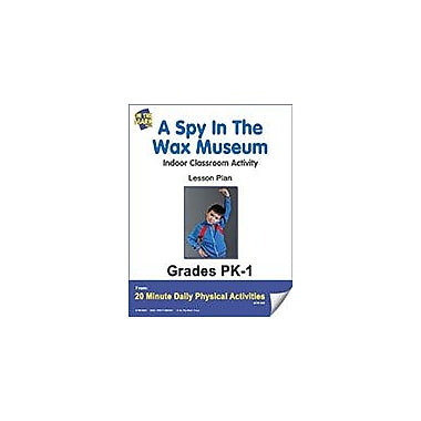 On The Mark Press A Spy In the Wax Museum Lesson Plan Physical Education Workbook, Kindergarten - Grade 8 [eBook]