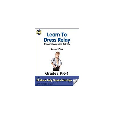 On The Mark Press Learn to Dress Relay Lesson Plan Physical Education Workbook, Kindergarten - Grade 8 [eBook]