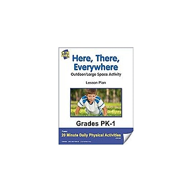 On The Mark Press Here, There, Everywhere Lesson Plan Physical Education Workbook, Kindergarten - Grade 8 [eBook]
