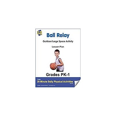 On The Mark Press Ball Relay Lesson Plan Physical Education Workbook, Kindergarten - Grade 8 [eBook]
