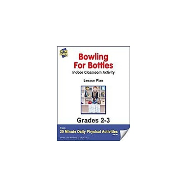 On The Mark Press Bowling For Bottles Lesson Plan Physical Education Workbook, Grade 2 - Grade 3 [eBook]
