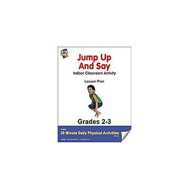 On The Mark Press Jump Up and Say Lesson Plan Physical Education Workbook, Grade 2 - Grade 3 [eBook]
