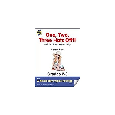 On The Mark Press One, Two, Three Hats Off!! Lesson Plan Physical Education Workbook, Grade 2 - Grade 3 [eBook]