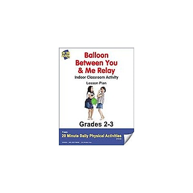 On The Mark Press Balloon Between You & Me Relay Lesson Plan Physical Education Workbook, Grade 2 - Grade 3 [eBook]