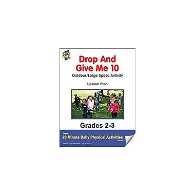 On The Mark Press Drop and Give Me 10 Lesson Plan Physical Education Workbook, Grade 2 - Grade 3 [eBook]