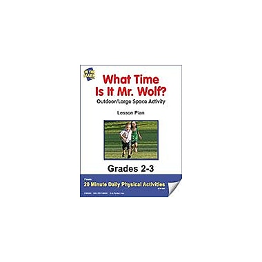 On The Mark Press What Time Is It Mr. Wolf? Lesson Plan Physical Education Workbook, Grade 2 - Grade 3 [eBook]