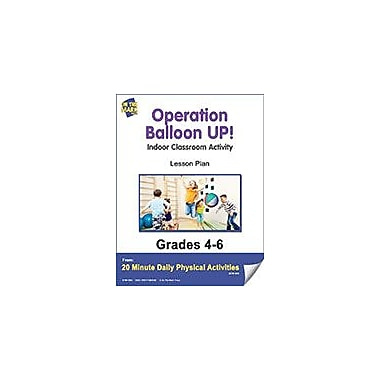 On The Mark Press Operation Balloon Up! Lesson Plan Physical Education Workbook, Grade 4 - Grade 6 [eBook]