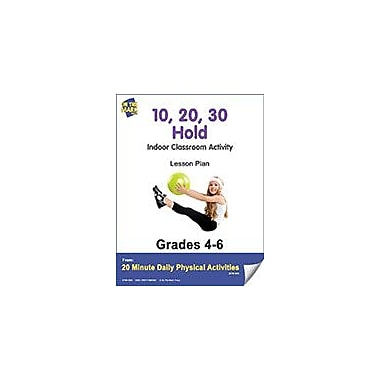 On The Mark Press 10, 20, 30 Hold Lesson Plan Physical Education Workbook, Grade 4 - Grade 6 [eBook]