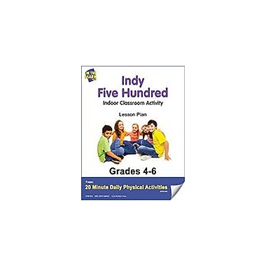 On The Mark Press Indy Five Hundred Lesson Plan Physical Education Workbook, Grade 4 - Grade 6 [eBook]