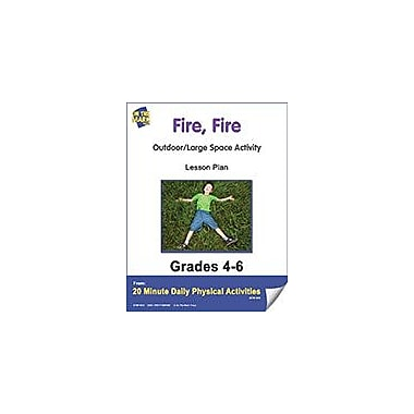 On The Mark Press Fire, Fire Lesson Plan Physical Education Workbook, Grade 4 - Grade 6 [eBook]