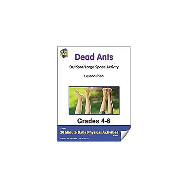 On The Mark Press Dead Ants Everywhere Lesson Plan Physical Education Workbook, Grade 4 - Grade 6 [eBook]