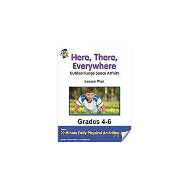 On The Mark Press Here, There, Everywhere Lesson Plan Physical Education Workbook, Grade 4 - Grade 6 [eBook]