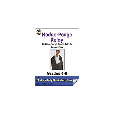 On The Mark Press Hodge Podge Relay Lesson Plan Physical Education Workbook, Grade 4 - Grade 6 [eBook]