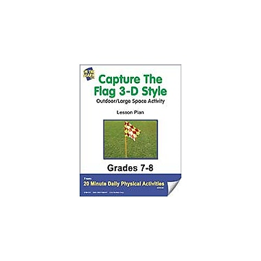On The Mark Press Capture the Flag 3-D Style Lesson Plan Physical Education Workbook, Grade 7 - Grade 8 [eBook]