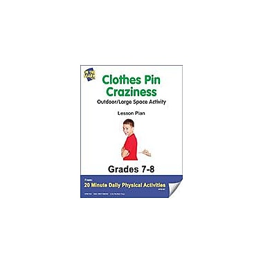 On The Mark Press Clothes Pin Craziness Lesson Plan Physical Education Workbook, Grade 7 - Grade 8 [eBook]