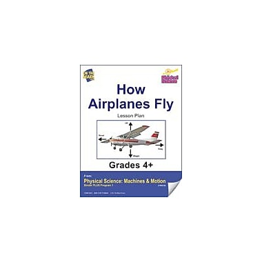 On The Mark Press Physical Science, How Airplanes Fly E-Lesson Plan Physical Education Workbook, Grade 4 - Grade 6 [eBook]
