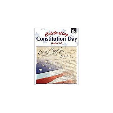 Shell Education Celebrating Constitution Day Grades 3-5 History Workbook, Grade 3 - Grade 5 [eBook]