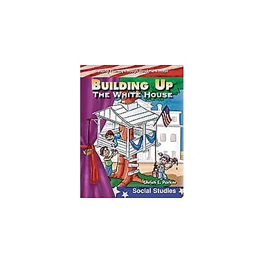 Shell Education Building Up the White House Language Arts Workbook, Grade 1 - Grade 3 [eBook]