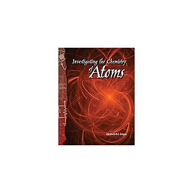 Shell Education Physical Science: the Chemistry of Atoms Science Workbook, Grade 4 - Grade 8 [Enhanced eBook]