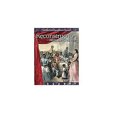 Shell Education Reader's Theater Expanding and Preserving the Union: Reconstruction After the Civil War [Enhanced eBook]