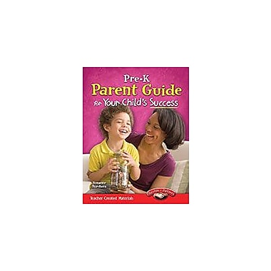 Shell Education Pre-K Parent Guide For Your Child's Success Cross-Curricular Workbook [eBook]