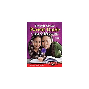 Shell Education Fourth Grade Parent Guide For Your Child's Success Cross-Curricular Workbook, Grade 4 [eBook]