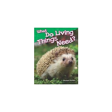 Shell Education What Do Living Things Need? Science Workbook, Kindergarten [eBook]