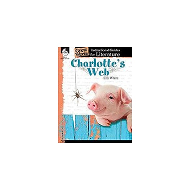 Shell Education Charlotte's Web: An Instructional Guide For Literature Language Arts Workbook, Grade 3 - Grade 5 [eBook]