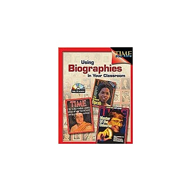Shell Education Using Biographies In Your Classroom Social Studies Workbook, Grade 4 - Grade 8 [eBook]